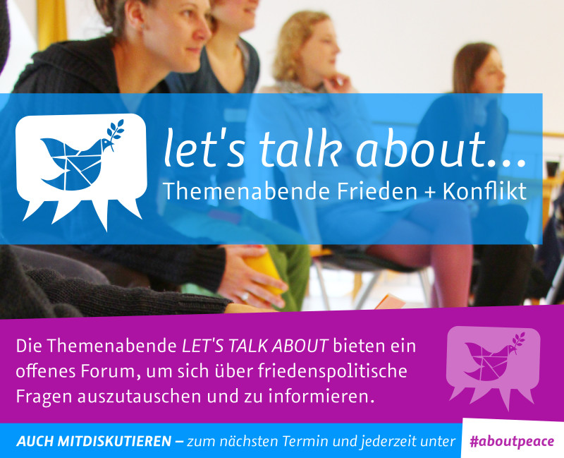 LET'S TALK ABOUT... Themenabende Frieden + Konflikt | #aboutpeace